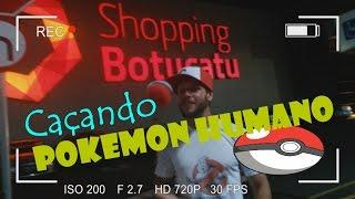 Caçando Pokemons Humanos No Shopping