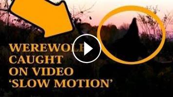 REAL Werewolf Sighting Caught On Tape (Shown In Slow Motion