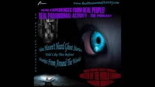 Real Paranormal Activity - The Podcast S2E72 | Ghost Stories | Paranormal and the Supernatural