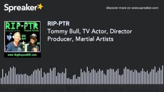 Tommy Bull, TV Actor, Director Producer, Martial Artists (part 7 of 9)
