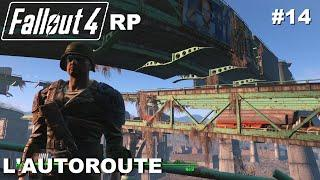 ☢ FALLOUT 4 RP Walkthrough Roleplay #14 L'autoroute [FR]