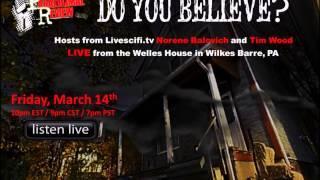 Pararnormal Review Radio: Do You Believe? w/ Norene Balovich and Tim Wood LIVE from the Welles House