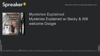 Mysteries Explained w/ Becky & Will welcome Doogie