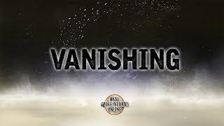 Vanishing | Ghost Stories, Paranormal, Supernatural, Hauntings, Horror