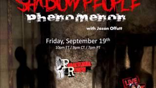 Paranormal Review Radio: Shadow People Phenomenon with Jason Offutt