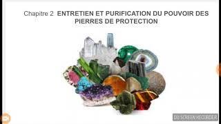 Chapitre 2 entretien et purification du pouvoir des pierres de protection