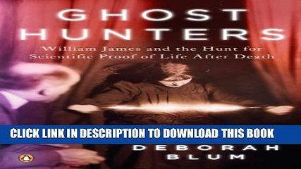[PDF] Ghost Hunters: William James and the Search for Scientific Proof of Life After Death Full