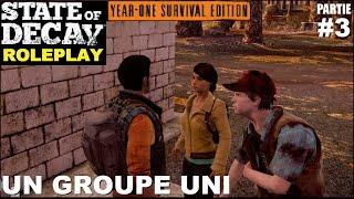 ☣ State of Decay LE ROLEPLAY #03 Un groupe Uni [FR]