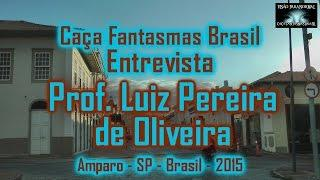 Entrevista Prof Luiz Pereira de Oliveira Caça Fantasmas Brasil
