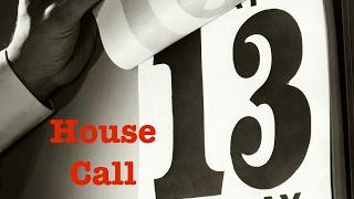 Friday 13th (A House Call)