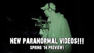 Dead Explorer: Paranormal Videos Preview Spring 2014!!!