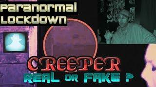 Paranormal Lockdown - SHADOW CREEPER Video - REAL or FAKE ?