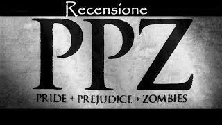 Pride + Prejudice + Zombies: Recensione (No Spoiler)   P.Z.