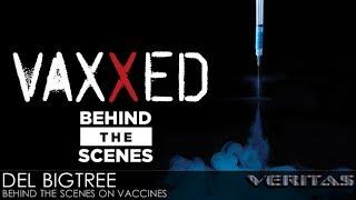 Veritas Radio - Del Bigtree - 1 of 2 - Behind the Scenes on Vaccines [UNCENSORED]