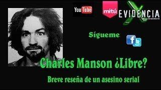 Charles Manson ¿Libre? - Evidencia X - Cesar Buenrostro