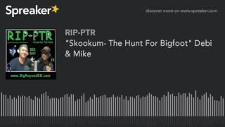 """""""Skookum- The Hunt For Bigfoot"""" Debi & Mike (part 3 of 5)"""