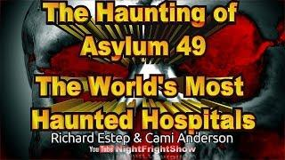 Haunting Of Asylum 49 / World's Most Haunted Hospitals Richard Estep Cami Anderson Night Fright Show
