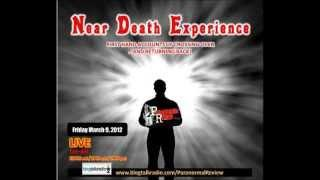 Paranormal Review Radio - NDE:The Near Death Experience Phenomenon
