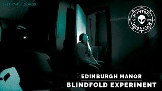Edinburgh Manor - Blindfold Experiment
