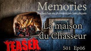 Memories : La maison du Chasseur •TEASER•  - EP06 - S01