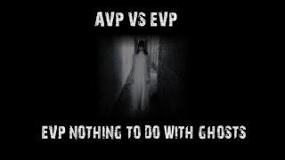 Paranormal -  (EVP) Has Nothing To Do With Ghosts Or Hauntings
