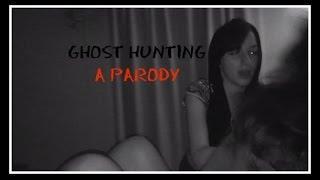 GHOST HUNTING ( PARODY)