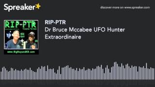 Dr Bruce Mccabee UFO Hunter Extraordinaire (part 7 of 8)