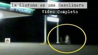 La Llorona grabada en un Gasolinera