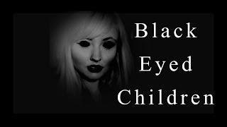 BLACK EYED CHILDREN!
