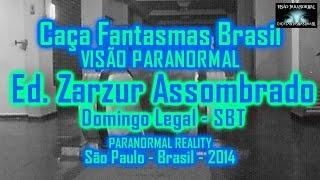 O Fantasmas do Edificio Zarzur Domingo Legal e Caça Fantasmas Brasil