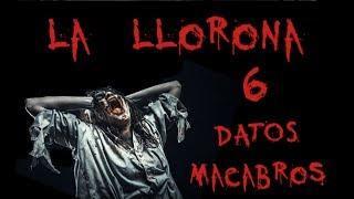La Llorona - Top 6 Macabros y Aterradores Datos que DEBES Saber ...