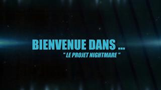 "BANDE ANNONCE "" PROJET NIGHTMARE """