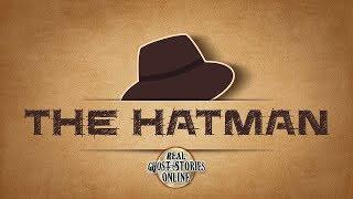 Hatman | Ghost Stories, Paranormal, Supernatural, Hauntings, Horror