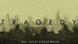 Tragedy | Ghost Stories, Paranormal, Supernatural, Hauntings, Horror