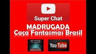 teste transmissão Super chat Madruga do Caça fantasmas Brasil