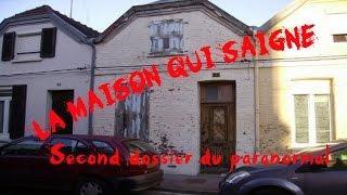 Dossier du Paranormal N*2 LA MAISON QUI SAIGNE [FR]