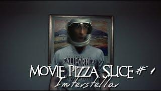 Movie Pizza Slice #1 Μιλάμε για το Interstellar