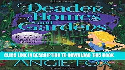 [PDF] Deader Homes and Gardens (Southern Ghost Hunter Mysteries) (Volume 4) Popular Online