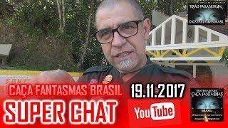 Super chat do Caça fantasmas Brasil 19 de NOVEMBRO 2017