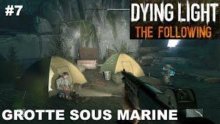 ☣ Dying Light The Following [FR] #7 Grotte sous marine