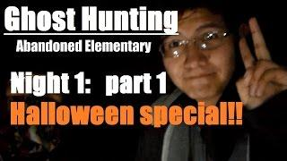 Ghost Hunting - Abandoned school day1 part1 Halloween Special