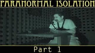 Paranormal Isolation | Part 1 of 5