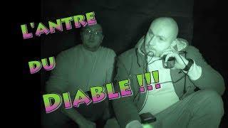 Lieux hantés - L'Antre du Diable le retour - partie 2 PARNORMAL !