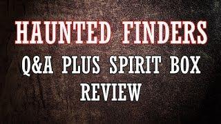 Haunted Finders Q&A Plus P-SB7 Spirit Box Review