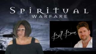 Bill Bean, Spiritual Warrior- Victim of Demonic Unseen Froces
