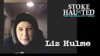 STOKE HAUNTED Liz Hulme