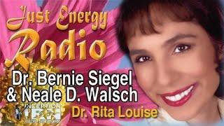 Dr. Bernie Siegel & Neale Donald Walsch - Self Healing - Just Energy Radio