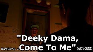 Deeky Dama, Come To Me Ritual!