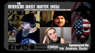 The American Ghost Hunter Show - Guest Ashley Godwin