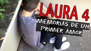 Laura 4 (Leyenda urbana 1/4) - Memorias de un primer amor